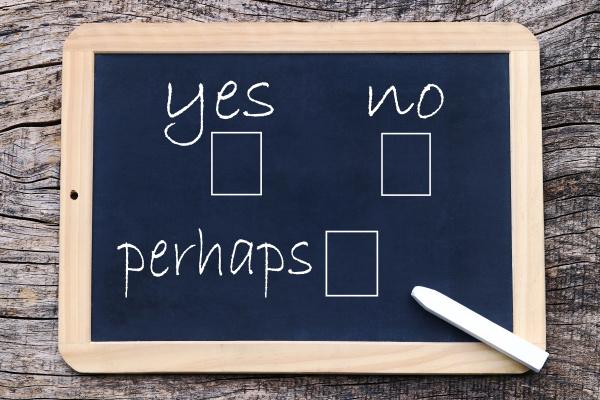 ja oder nein oder vielleicht
