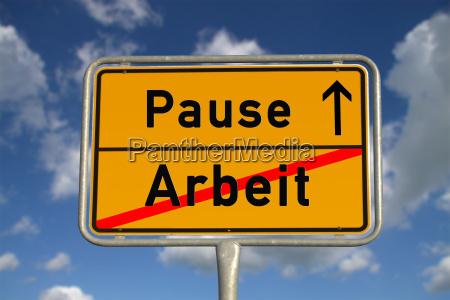 deutsches ortsschild arbeit pause