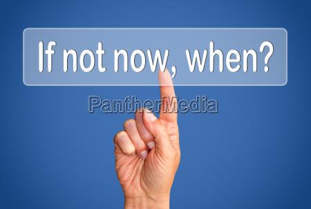 wenn nicht jetzt wann