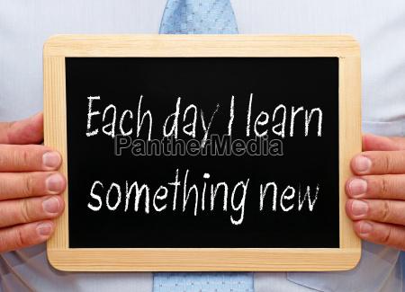 jeden tag lerne ich etwas neues
