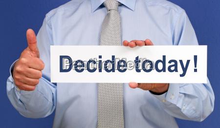 entscheiden sie sich heute