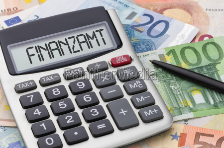 taschenrechner mit geldscheinen finanzamt