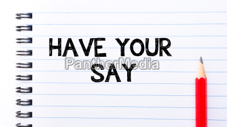 have your say text written on