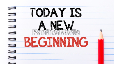 today is a new beginning text