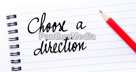 choose a direction written on notebook