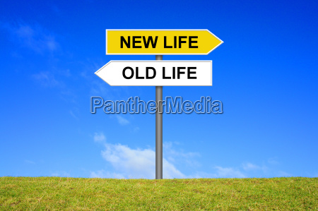 sign directional sign new life old