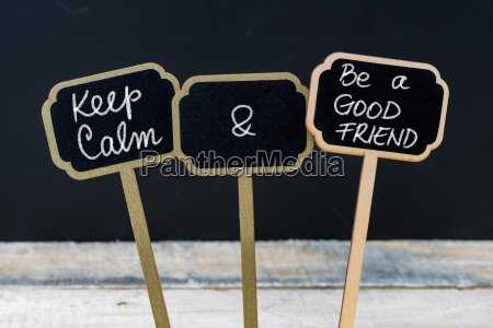 keep calm and be a good