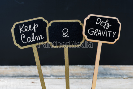 keep calm and defy gravity message