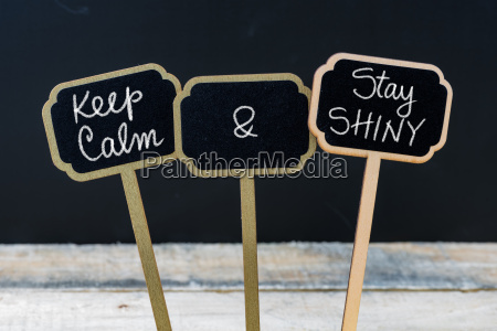 keep calm and stay shiny message