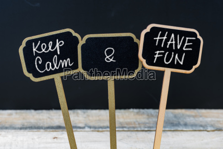 keep calm and have fun message