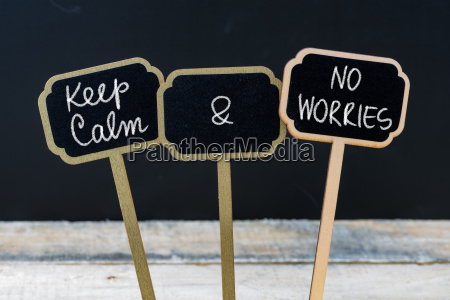 keep calm and no worries message