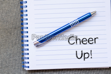 cheer up concept on notebook