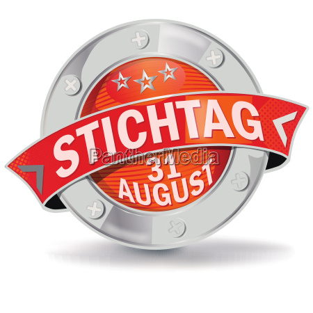 button stichtag 31 august