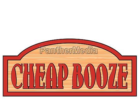 wooden cheap booze sign