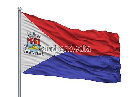 vila velha city flag on flagpole