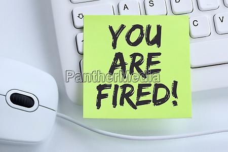 sie werden entlassen mitarbeiter verlieren arbeitsplaetze