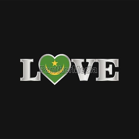 liebe typografie mit mauretanien flagge design