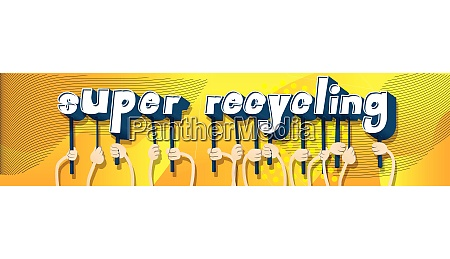 hands holding the word super recycling