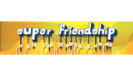 hands holding the words super friendship
