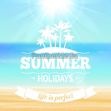 summer holidays life is perfect background