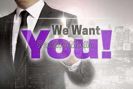 we want you wird durch geschaeftsmann