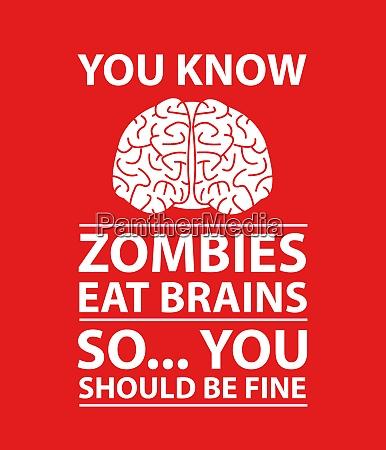 sie wissen zombies essen gehirne