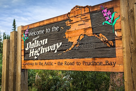 dalton highway welcome sign interior alaska